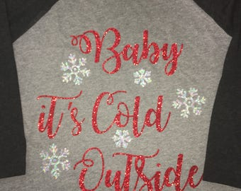 Baby Its Cold Outside Raglan with Snowflakes All Glitter FREE SHIPPING Choose your color sleeve