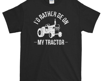I'd Rather Be On My Tractor Farming Farmer Field Birthday Gift T shirt