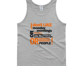 I Don't Like Monday Mornings Tank top