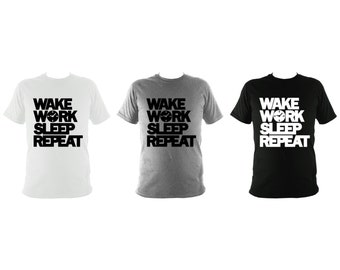 Wake Work Sleep Repeat