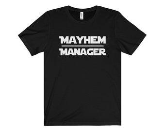 Mayhem Manager Funny Mom Shirt - Unisex Short Sleeve Tee - Mother's Day