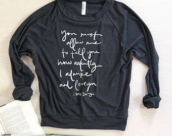 Bold Mr. Darcy Proposal quote- slouchy screen printed sweatshirt - charcoal