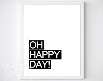 Oh Happy Day! Graphic Art, Happy Print, Cheery, Positive, DIY, Print and Frame, Easy Gift, Wall Art Printable Decor -  INSTANT DOWNLOAD