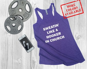 Workout Tank Funny - Sweatin' Like a Hooker in Church - Workout Tank Top, Gym Tank Top, Fitness Tank Top, Workout Tank Top Funny, Gym Shirt