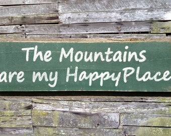 The Mountains are my Happy Place Distressed Wooden Sign, The Mountains are my Happy Place Home Decor, Distressed Handmade Sign