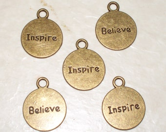 "5 Antiqued Bronze ""Inspire/Believe""  Charms"