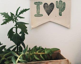 Block Printed Banner, I Love Cactus