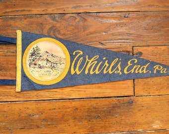 PA Proud...Vintage Whirls End PA ,Travel Felt Pennant, Souvenir Pennant