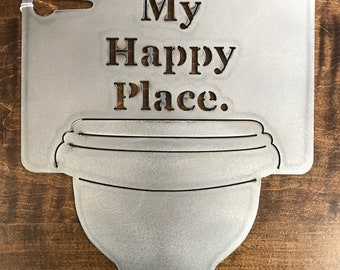 My Happy Place- Toliet Sign