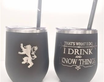 Game of Thrones Fans - I Drink and I Know Things - Tyrion Lannister - Wine Tumbler