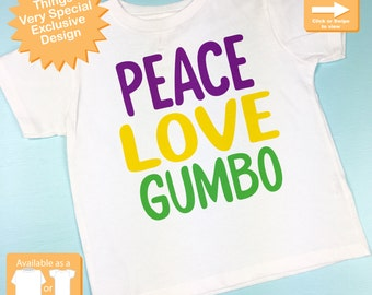 Peace Love Gumbo Mardi Gras Shirt or Onesie Bodysuit, Mardi Gras Shirt for Toddlers and Kids or Adults 12182014b