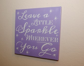 Custom canvas quote wall art sign - Leave a little sparkle wherever you go