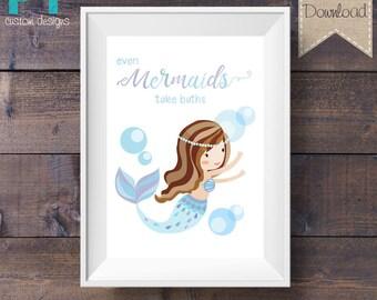 INSTANT DOWNLOAD - Bathroom Print - Even Mermaids Take Baths - Printable Digital File