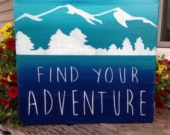 Find Your Adventure sign, Hand Painted Adventure Sign - Cabin Decor - Hand Painted Wall Decor - Mountain Decor - Adventure Wall Hanging