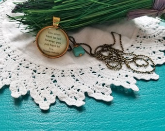 Tuck Everlasting Quote Necklace, Natalie Babbitt, You don't have to live forever you just have to live, Book Nook, MarjorieMae