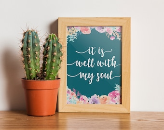 it is well with my soul download. printable. christian wall art. watercolor flowers. teal.