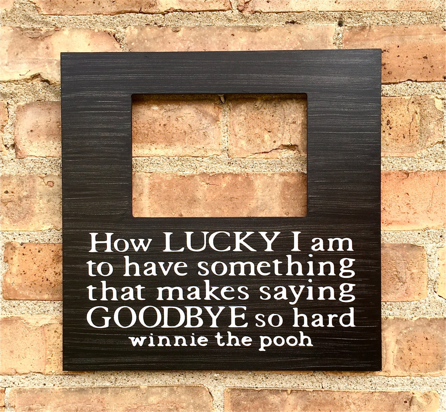 Graduation quote picture frame how lucky to say goodbye going graduation quote picture frame how lucky to say goodbye going away gift long distance relationship memorial quote loss of loved one jeuxipadfo Gallery