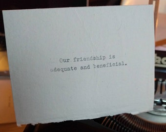 "Minimalist greeting card - ""Our friendship is adequate and beneficial."""