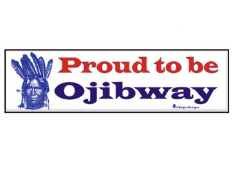 Proud to be Ojibway