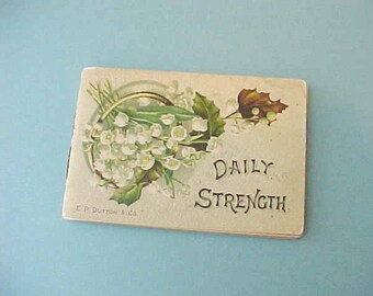 """Charming Little Edwardian Era Booklet-""""Daily Strength""""-Each Page With Floral Illustrations"""