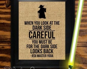 "Yoda Star Wars Printable ""When you look at the dark side careful you must be for the dark side looks back"" wall art (Instant download - JPG)"