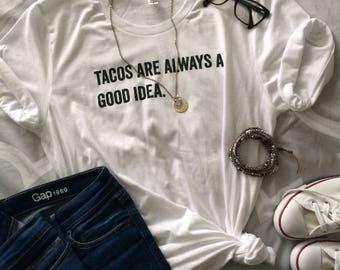 Tacos are always a good idea ©