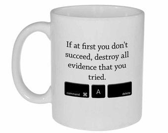 Destroy Evidence- funny coffee or tea mug