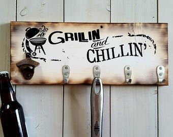 Grillin' and Chillin' Wood Sign, Gift for Men, Christmas Grilling Gift, Beer Bottle Opener, BBQ Utensil Holder, BBQ Sign, Gift for Dad