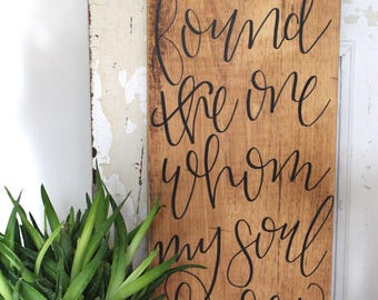 I Have Found The One Whom My Soul Loves, Song of Solomon, Wood Sign, Wedding, Rustic Decor, Custom, Wedding Sign, Handmade, Cursive