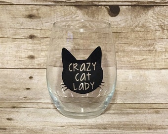 Crazy Cat Lady - Custom Cat Themed Stemless Wine Glass!