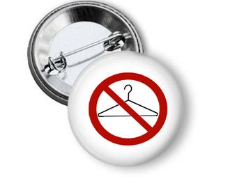 Pro Choice Button/ No More Coat Hangers Pin/ Feminist/ Planned Parenthood Pin/ NARAL/ Pro Choice Pin/ Coat Hanger/ Abortion/ Magnet B15