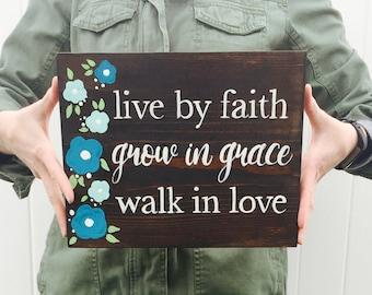Live by Faith, Grow in Grace, Walk in Love - Rustic Wood Sign