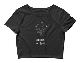 Pick Flowers not Fights Kindness Women's Crop Top T-Shirt