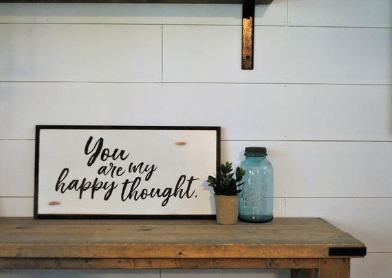 YOU ARE MY Happy Thought 1'X2' sign