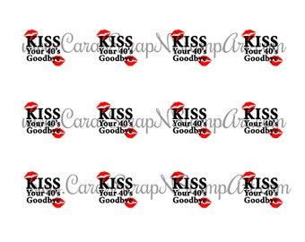 50th Birthday Printable Cupcake Toppers - Kiss Your 40's Goodbye