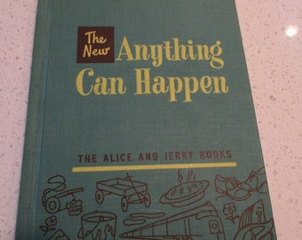 The New Anything Can Happen – The Alice and Jerry Books – clean – excellent condition.  Reader by Mary Geisler Phillips and Mabel O'Donnell