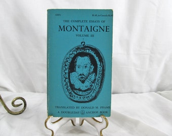 The Complete Essays Of Montaigne Volume III Michel de Montaigne Doubleday 1960 Paperback translated by Donald M. Frame