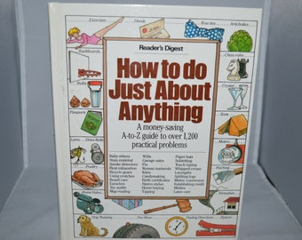 How to do Just About Anything / money-saving guide / practical problems / Reader's Digest / NY / 1986 / guide / practical guide / fixing
