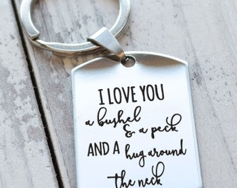 I Love You a Bushel and a Peck  - Personalized Custom Engraved Dog Tag Key Chain