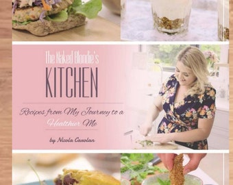 AJ6D400e, The Naked Blondie's Kitchen - CookBook - healthy eating.