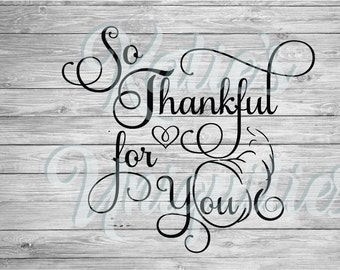 So Thankful for You Thanksgiving SVG DXF PNG Digital Cut File for use with cutting machines Cricut Silhouette