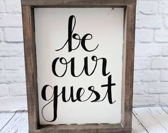 Be Our Guest Wood Framed Sign
