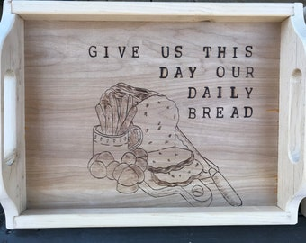 Give us This Day our Daily Bread- Serving Tray