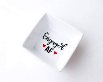 Engagement Ring Dish   Engaged AF   Bridal shower gift   Ring holder   Engagement Ring Holder   Jewelry dish   Jewelry holder   Cheeky gift