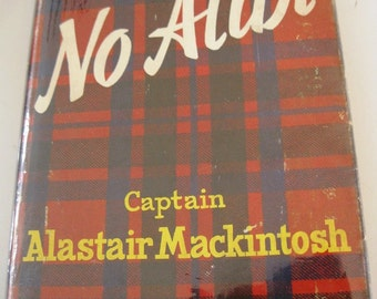 Vintage Book, No Alibi, The Memoirs of Captain Alastair Mackintosh, HC/DJ/First Edition, 1961