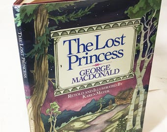 The Lost Princess by George MacDonald. FIRST EDITION vintage book circa 1990. woman of mysterious powers visits two young girls. Children's