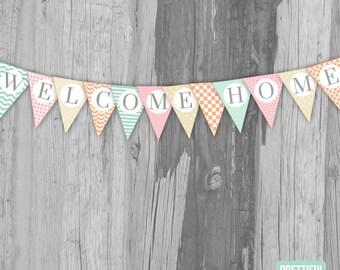 Welcome Home Banner Printable Instant Download - Splendid