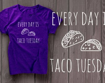 Every Day Is Taco Tuesday - Purple, Gray & White