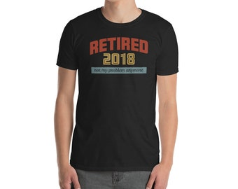 Funny Retirement Party Gift Shirt Not My Problem Women Men