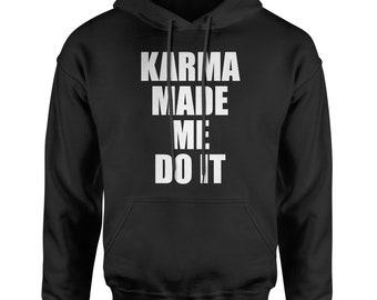 Karma Made Me Do It Adult Hoodie Sweatshirt